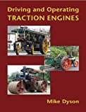 Driving and Operating Traction Engines