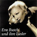 Eva Busch und Ihre Lieder [Bus [Import]