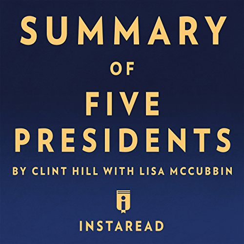 Couverture de Summary of Five Presidents by Clint Hill with Lisa McCubbin | Includes Analysis