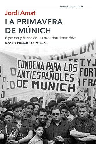 La primavera de Múnich: Esperanza y fracaso de una transición democrática. XXVIII Premio Comillas