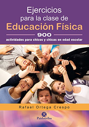 Ejercicios para la clase de educación física: 900 actividades gimnásticas para chicos y chicas en edad escolar (Pegagogía)