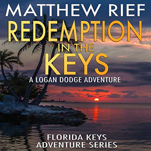 Redemption in the Keys: A Logan Dodge Adventure audiobook cover art