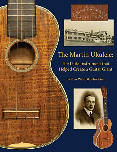 The Martin Ukulele: The Little Instrument That Helped Create a Guitar Giant