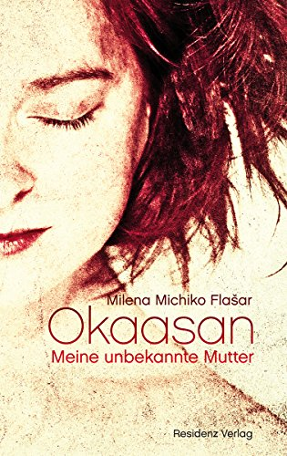 Okaasan: Meine unbekannte Mutter