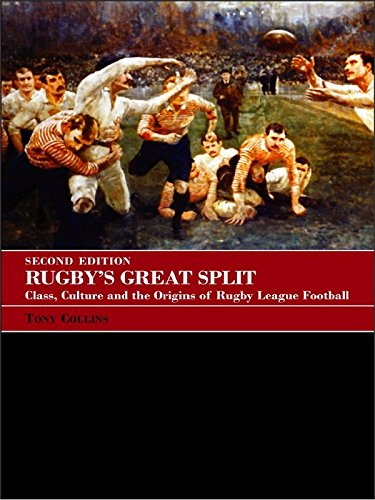 Rugby's Great Split: Class, Culture and the Origins of Rugby League Football (Sport in the Global Society) (English Edition)