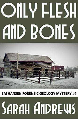Only Flesh And Bones Em Hansen Forensic Geology Mysteries Book 4 Kindle Edition By Andrews Sarah Mystery Thriller Suspense Kindle Ebooks Amazon Com