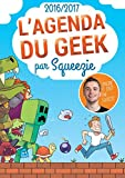 L'agenda du geek 2016-2017 - The Geek's Daily Planner 2016-2017 (French Edition)