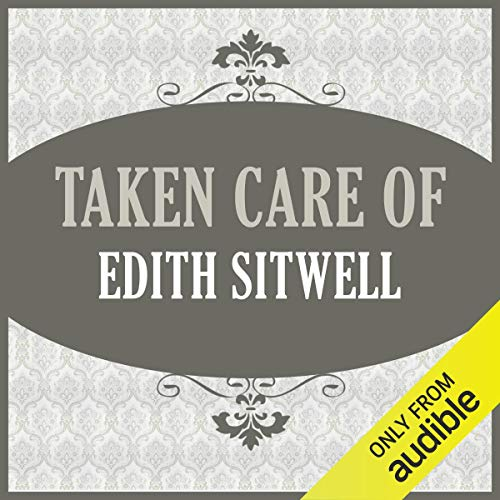 Taken Care Of                   By:                                                                                                                                 Edith Sitwell                               Narrated by:                                                                                                                                 Helen Lloyd                      Length: 5 hrs and 53 mins     1 rating     Overall 5.0