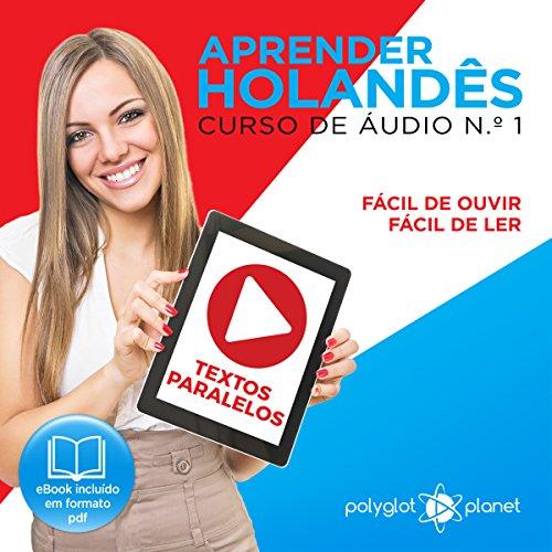 Aprender Holandês - Textos Paralelos [Learn Dutch - Parallel Texts] audiobook cover art