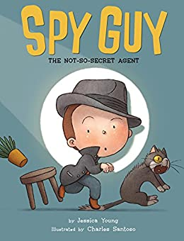 Spy Guy: The Not-So-Secret Agent by [Jessica Young, Charles Santoso]