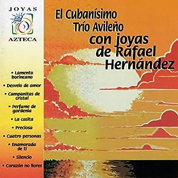 El Cubanísimo Trio Avileño Con Joyas de Rafael Hernández