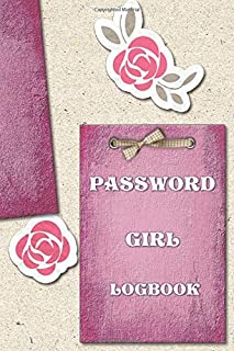 PASSWORD GIRL LOGBOOK: A Premium Journal And Logbook To Protect Usernames and Passwords: Login and Private Information Kee...