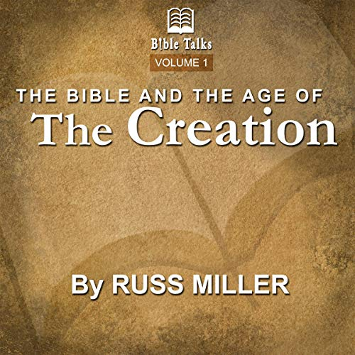 The Bible and the Age Of the Creation - Volume 1  By  cover art