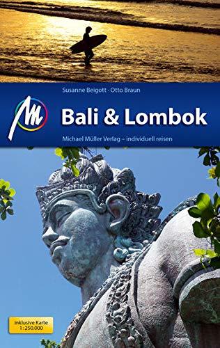 Bali & Lombok Reiseführer Michael Müller Verlag: Individuell reisen mit vielen praktischen Tipps (MM-Reisen)