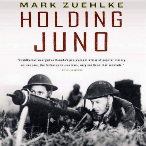Holding Juno     Canada's Heroic Defence of the D-Day Beaches: June 7-12, 1944              By:                                                                                                                                 Mark Zuehlke                               Narrated by:                                                                                                                                 Kyle Munley                      Length: 15 hrs and 23 mins     9 ratings     Overall 4.3