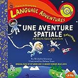 Une aventure spatiale galactique (A Galactic Space Adventure, French/français language edition)...