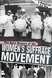 Image: The Split History of the Women's Suffrage Movement (Perspectives Flip Books) | Kindle Edition | by Don Nardo (Author). Publisher: Compass Point Books (November 1, 2014)