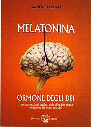 Melatonina: Ormone degli Dei (Italian Edition)
