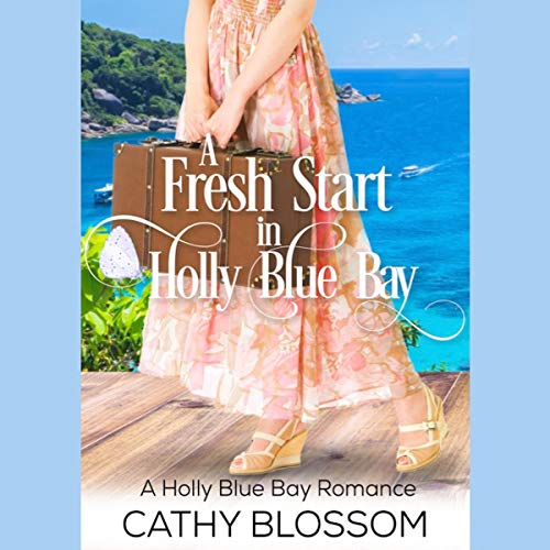 A Fresh Start In Holly Blue Bay     A Holly Blue Bay Romance, Book 1              By:                                                                                                                                 Cathy Blossom                               Narrated by:                                                                                                                                 Rita Chakraborty                      Length: 3 hrs and 22 mins     Not rated yet     Overall 0.0