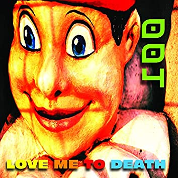 Love Me to Death (SP)
