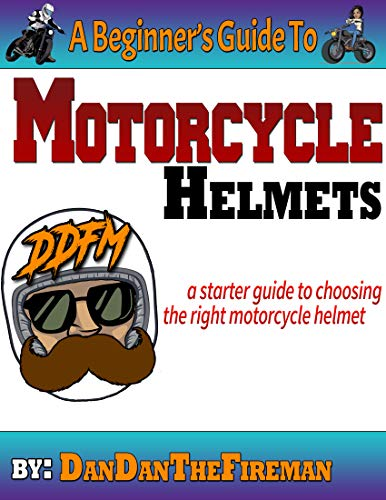 A Beginner's Guide To Motorcycle Helmets (English Edition)