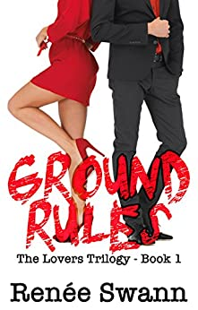 Ground Rules (Lovers trilogy #1) (Erotic Romance Suspense BDSM) by [Renee Swann]