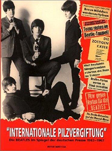 Die Beatles im Spiegel der deutschen Presse (1963-1967): Internationale Pilzvergiftung