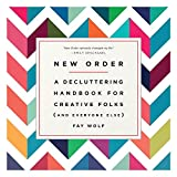 New Order: A Decluttering Handbook for Creative Folks (and Everyone Else)