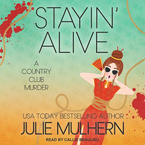 Stayin' Alive Audiobook By Julie Mulhern cover art