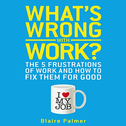 What's Wrong with Work? audiobook cover art