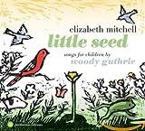 Songtexte von Elizabeth Mitchell - Little Seed