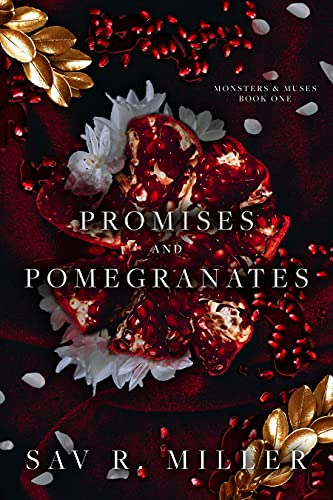 Promises and Pomegranates: A Dark Contemporary Romance (Monsters & Muses Book 1) by [Sav R. Miller]