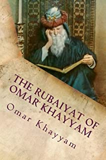 The Rubaiyat of Omar Khayyam: Classic Literature