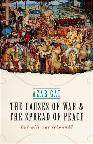 Image of The Causes of War and the Spread of Peace: But Will War Rebound?