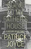 Going to My Father's House: A History of My Times (English Edition)