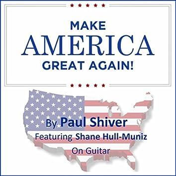 Make America Great Again! (feat. Shane Hull-Muniz)