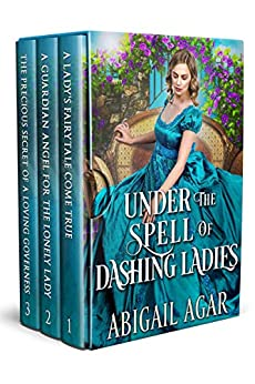 Under the Spell of Dashing Ladies: A Historical Regency Romance Collection by [Abigail Agar]