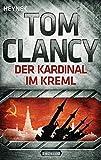 Der Kardinal im Kreml: Thriller (JACK RYAN, Band 5) - Tom Clancy