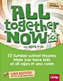 All Together Now for Ages 4-12 (Volume 3 Spring): 13...