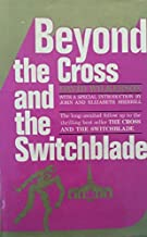 Best beyond the cross and the switchblade Reviews