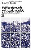 Política e ideología en la teoría marxista: Capitalismo, fascismo, populismo: 212 (Siglo XXI de...