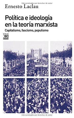 Política e ideología en la teoría marxista: Capitalismo, fascismo, populismo: 212 (Siglo XXI de España General)