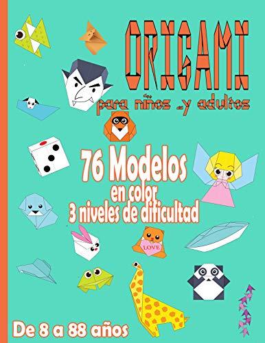 Origami para Niños … y Adultos Da 8 a 88 años: Manualidades Papiroflexia   juego papiroflexia para ninos (Spanish Edition)