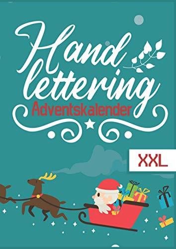 Handlettering Adventskalender XXL: Die schönsten Alphabete und über 180 Schmuckelemente, Ornamente, Vorlagen und mehr