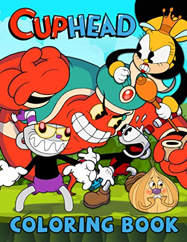 Cuphead Coloring Book: Fabulous Collection Of Cuphead For Your Beloved Kids Express Imagination, Develop Coloring Skills And Having Fun