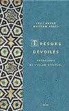Trésors dévoilés. Anthologie de l'islam spirituel