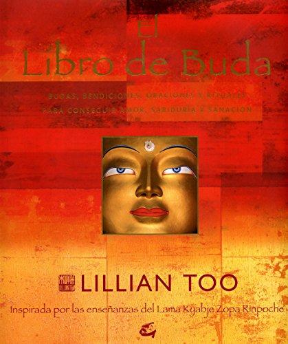 El libro de Buda: Inspirado por las enseñanzas del Lama Kyabje Zopa Rinpoche...