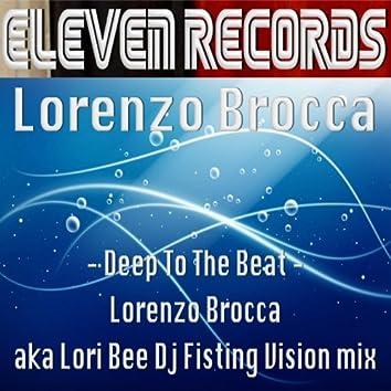 Deep to the Beat (Lorenzo Brocca a.k.a. Lori Bee DJ Fisting Vision Mix)