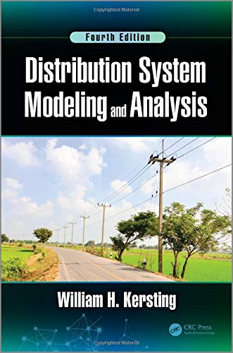 Compare Textbook Prices for Distribution System Modeling and Analysis 4 Edition ISBN 9781498772136 by Kersting, William H.