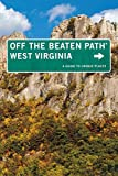 West Virginia Off the Beaten Path®: A Guide To Unique Places (Off the Beaten Path Series)